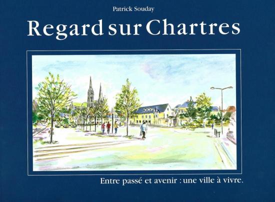 Regard sur Chartres Entre passé et avenir